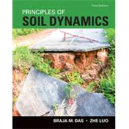 Principles of Soil Dynamics by Das, Braja M.; Luo, Zhe, 9781305389434