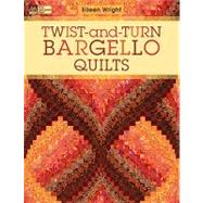 Twist-and-Turn Bargello Quilts by Wright, Eileen, 9781564779434