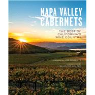 Napa Valley Cabernets by Insight Editions; Roberts, Joe; Walters, Lisa Adams, 9781608879434