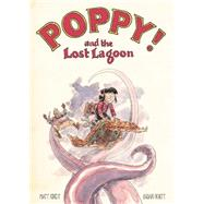 Poppy and the Lost Lagoon by Kindt, Matt, 9781616559434