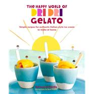 The Happy World of Dri Dri Gelato by Di Petrillo, Adriano, 9781849759434