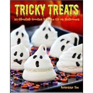 Tricky Treats: 30 Ghoulish Goodies to Serve Up on Halloween by Tee, Susanna, 9781861089434