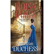 My American Duchess by James, Eloisa, 9780062389435