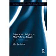 Science and Religion in Neo-Victorian Novels: Eye of the Ichthyosaur by Glendening; John, 9780415819435