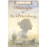Midnight in St. Petersburg A Novel by Bennett, Vanora, 9781250079435