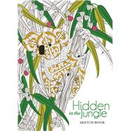 Hidden in the Jungle Sketch Book by Unknown, 9781454709435