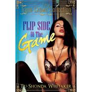 Flip Side of the Game by WHITAKER, TU-SHONDA L, 9781622869435