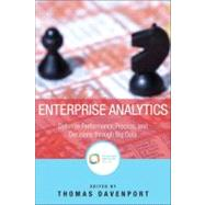 Enterprise Analytics Optimize Performance, Process, and Decisions Through Big Data by Davenport, Thomas H., 9780133039436