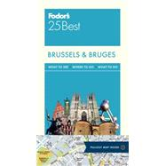 Fodor's 25 Best Brussels & Bruges by Sattin, Anthony; Franquet, Sylvie, 9781101879436