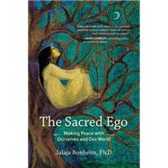 The Sacred Ego by BONHEIM, PH.D., JALAJA, 9781583949436