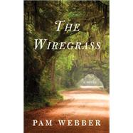 The Wiregrass by Webber, Pam, 9781631529436