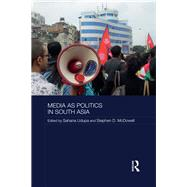 Media as Politics in South Asia by Udupa; Sahana, 9781138289437