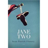 Jane Two by Flanery, Sean Patrick, 9781455539437