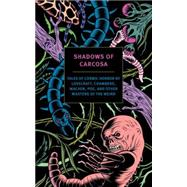 Shadows of Carcosa by LOVECRAFT, H. P.CHAMBERS, R. W., 9781590179437