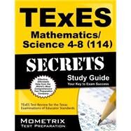 TExES (114) Mathematics/Science 4-8 Exam Secrets Study Guide : TExES Test Review for the Texas Examinations of Educator Standards by Texes Exam Secrets, 9781610729437