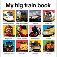 My Big Train Book by Priddy, Roger, 9780312519438
