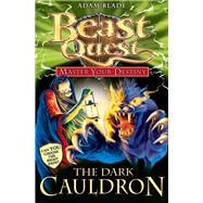 Beast Quest: Master Your Destiny 1: The Dark Cauldron by Blade, Adam, 9781408309438