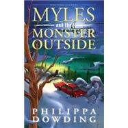 Myles and the Monster Outside by Dowding, Philippa; Daigle, Shawna, 9781459729438