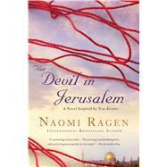 The Devil in Jerusalem A Novel by Ragen, Naomi, 9781250109439