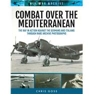 Combat over the Mediterranean by Goss, Chris, 9781473889439