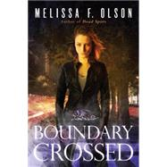 Boundary Crossed by Olson, Melissa F., 9781477849439