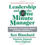 Leadership and the One Minute Manager: Increasing Effectiveness Through Situational Leadership II by Blanchard, Ken; Zigarmi, Patricia; Zigarmi, Drea, 9780062309440