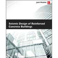Seismic Design of Reinforced Concrete Buildings by Moehle, Jack, 9780071839440