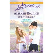Alaskan Reunion by Calhoune, Belle, 9780373719440
