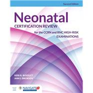 Neonatal Certification Review for the Ccrn and Rnc High-risk Examinations 9781284069440N