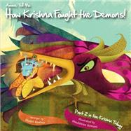 Amma Tell Me How Krishna Fought the Demons! by Not Available (NA), 9789881239440