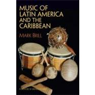 Music of Latin America and the Caribbean by Brill, Mark, 9780131839441
