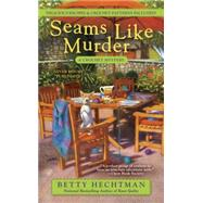 Seams Like Murder by Hechtman, Betty, 9780425279441