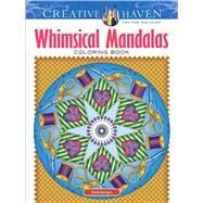 Creative Haven Whimsical Mandalas Coloring Book by Kerrigan, Shala, 9780486809441