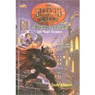 The Magic Escapes [With Sticker(s)] by Abbott, Tony, 9780756939441