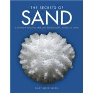The Secrets of Sand by Greenberg, Gary; Kiely, Carol; Clover, Kate, 9780760349441