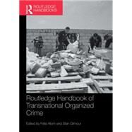 Routledge Handbook of Transnational Organized Crime by Allum; Felia, 9781138909441