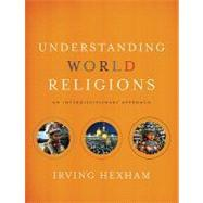 Understanding World Religions by Hexham, Irving, 9780310259442