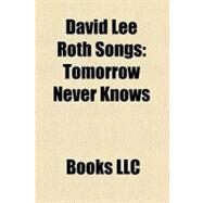 David Lee Roth Songs : Tomorrow Never Knows by , 9781156269442