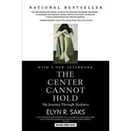 The Center Cannot Hold by Saks, Elyn R., 9781401309442
