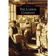 The Larkin Company by Stephenson, Shane E.; Zemsky, Howard A., 9781467129442