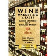 Wine Marketing and Sales by Olsen, Janeen; Thach, Liz; Wagner, Paul, 9781935879442