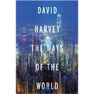 The Ways of the World by Harvey, David, 9780190469443