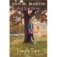 Family Tree Book Three: Best Kept Secret by Martin, Ann M., 9780545359443