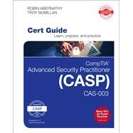 CompTIA Advanced Security Practitioner (CASP) CAS-003 Cert Guide by Abernathy, Robin; McMillan, Troy, 9780789759443