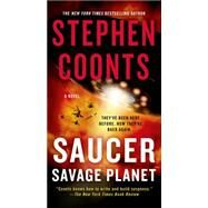 Saucer: Savage Planet A Novel by Coonts, Stephen, 9781250069443