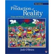 The Production of Reality; Essays and Readings on Social Interaction by Jodi O'Brien, 9781412979443