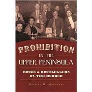 Prohibition in the Upper Peninsula by Magnaghi, Russell M., 9781467119443