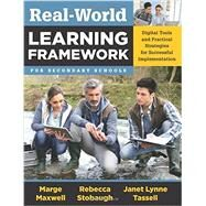 Real-World Learning Framework for Secondary Schools by Maxwell, Marge; Stobaugh, Rebecca; Tassell, Janet Lynne, 9781935249443