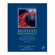 Biofluid Mechanics by Rubenstein, David; Yin, Wei; Frame, Mary D., 9780128009444