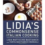 Lidia's Commonsense Italian Cooking by BASTIANICH, LIDIA MATTICCHIOBASTIANICH MANUALI, TANYA, 9780385349444